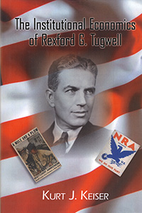 Institutional Economics of Rexford G. Tugwell